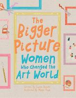 The Bigger Picture: Women Who Changed...