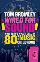 Wired for Sound: Now That's What I...