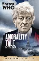 Doctor Who: Amorality Tale: The...