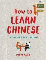 How to learn Chinese without even...