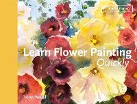 Learn Flower Painting Quickly: A...