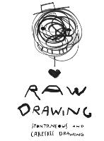 Raw Drawing: spontaneous and carefree...