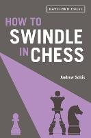 How to Swindle in Chess: snatch...