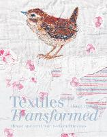 Textiles Transformed: Thread and...