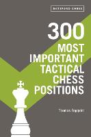 300 Most Important Tactical Chess...
