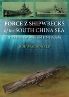 Force Z Shipwrecks of the South China...