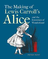 Making of Lewis Carroll's Alice and...