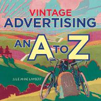 Vintage Advertising: An A to Z