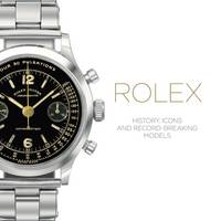 Rolex: History, Icons and...