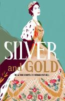Silver and Gold: The autobiography of...