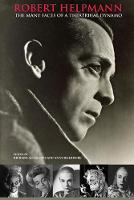 Robert Helpmann: The Many Faces of a...