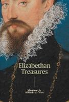 Elizabethan Treasures: Miniatures by...