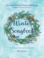 Winter Songbook: Seasonal Verses,...