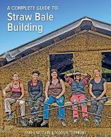 A Complete Guide to Straw Bale Building
