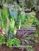 No Dig Year Round Harvests: Grow food...