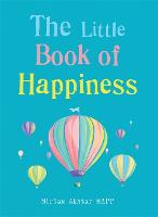 The Little Book of Happiness: Simple...