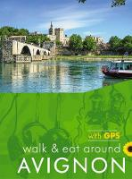 Walk & Eat around Avignon