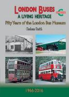 London Buses a Living Heritage: Fifty...