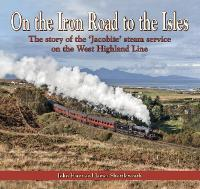 On the Iron Road to the Isles: The...