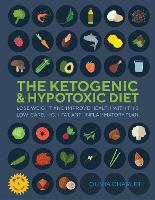 The Ketogenic and Hypotoxic Diet: ...