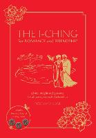 The I Ching for Romance & Friendship:...