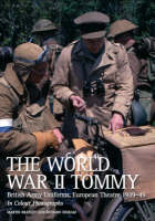 The World War II Tommy: British Army...