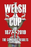 Welsh Cup 1877-2019 - The Complete...