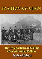 Railwaymen: The Organisation and...