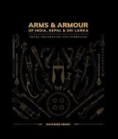 Arms and Armour Of India, Nepal & Sri...
