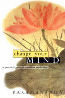 Change Your Mind: Practical Guide to...