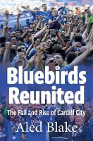 Bluebirds Reunited: The Fall and Rise...