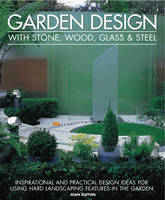 Garden Design With Stone, Wood, Glass...