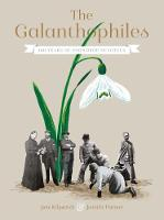 The Galanthophiles: 150 Years of...
