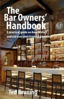 The Bar Owners' Handbook: A practical...