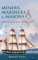 Miners, Mariners & Masons: The Global...