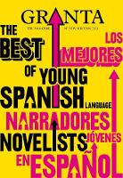 Granta 113: The Best of Young Spanish...