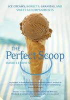 The Perfect Scoop: Ice Creams,...
