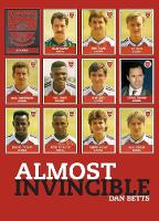 Almost Invincible: Arsenal: The Class...
