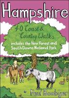 Hampshire: 40 Coast & Country Walks