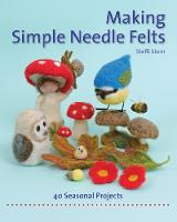 Making Simple Needle Felts: Forty...