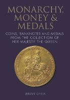 Monarchy, Money and Medals: Coins,...