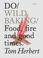 Do Wild Baking: Food, Fire and Good...