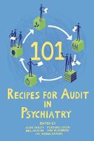 101 Recipes for Audit in Psychiatry