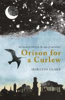 Orison for a Curlew: In Search of a...