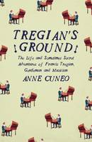 Tregian'S Ground: The Life and...