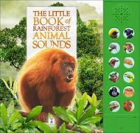 The Little Book of Rainforest Sounds