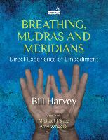 Breathing, Mudras and Meridians:...