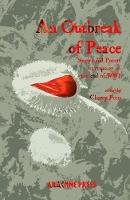 An Outbreak of Peace: Stories and...