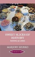SWEET SLICES OF HISTORY: Baking and...