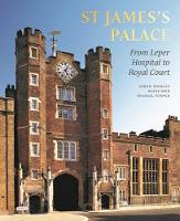 St James's Palace: From Leper ...